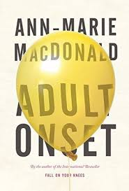 Adult Onset by Anne-Marie MacDonald