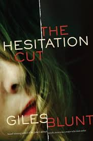 The Hesitation Cut by Giles Blunt