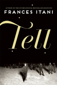 Tell by Frances Itani