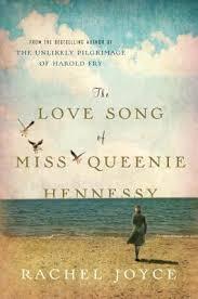 The Love Story of Miss Queenie Hennessy - Rachel Joyce