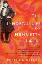 The Immortal Life of Henrietta Lacks - Rebecca Skloot