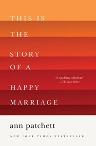 this-is-the-story-of-a-happy-marriage-ann-patchett