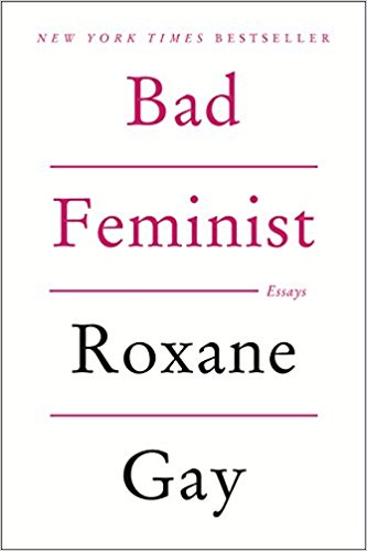 Bad Feminist - Roxanne Gay