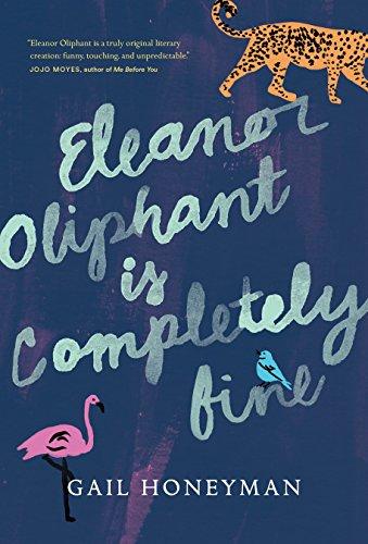 Eleanor Elephant Is Completely Fine - Gail Honeyman