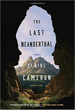 The Last Neanderthal - Claire Cameron