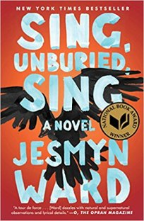 Sing, Unburied, Sing - Jesmyn Ward