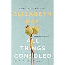 All Things Consoled - Elizabeth Hay