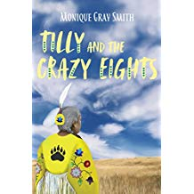 Tilly and the Crazy Eights - Monique Gray Smith