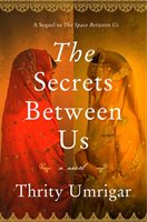 The Secrets Between Us - Thrity Umrigar