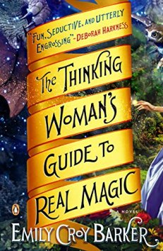 The Thinking Woman's Guide to Real Magic - Emily Crow Barker