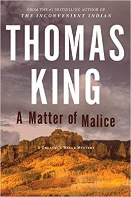 A Matter of Malice - Thomas King