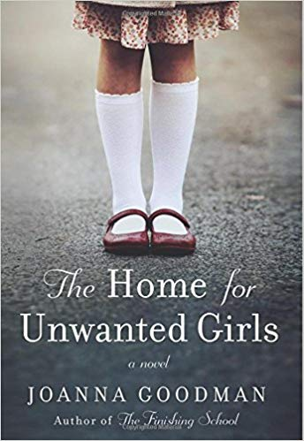 The Home for Unwanted Girls - Joanne Goodman