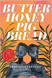 Butter Honey Pig bread – Francesca Ekwuyasi