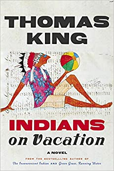 Indians On Vacation – Thomas King
