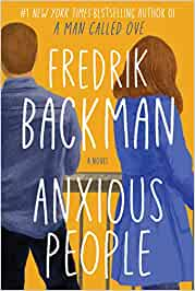 Anxious People – Fredrik Backman