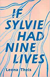 If Sylvie Had Nine Lives – Leona Theis