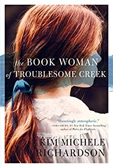The Book Woman of Troublesome Creek – Kim Michelle Richardson