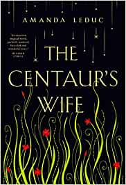 The Centaur's Wife – Amanda Leduc