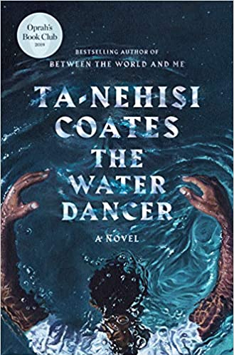The Water Dancer – Te-Nehisi Coates