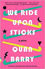 We Ride Upon Sticks – QuanBarry