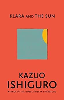 Klara and the Sun – KazuoIshiguro