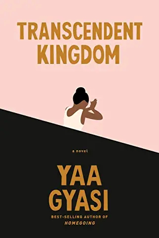 Transcendent Kingdom – YaaGyasi